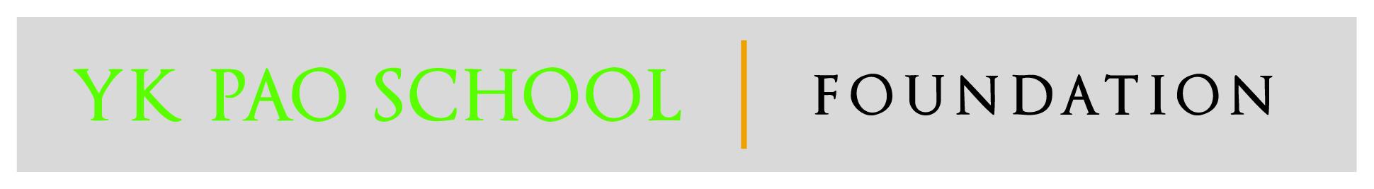 YK PAO SCHOOL FOUNDATION